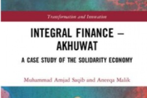 Booklaunch of Integral Finance: Aneeqa Malik and Amjad Saqib co-author a fascinating book on Pakistan's Akhuwat
